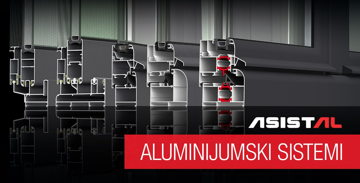 Asistal aluminijumski sistemi za vrata i prozore