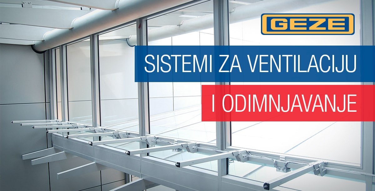 Geze RWA sistemi za ventilaciju i odimnjavanje