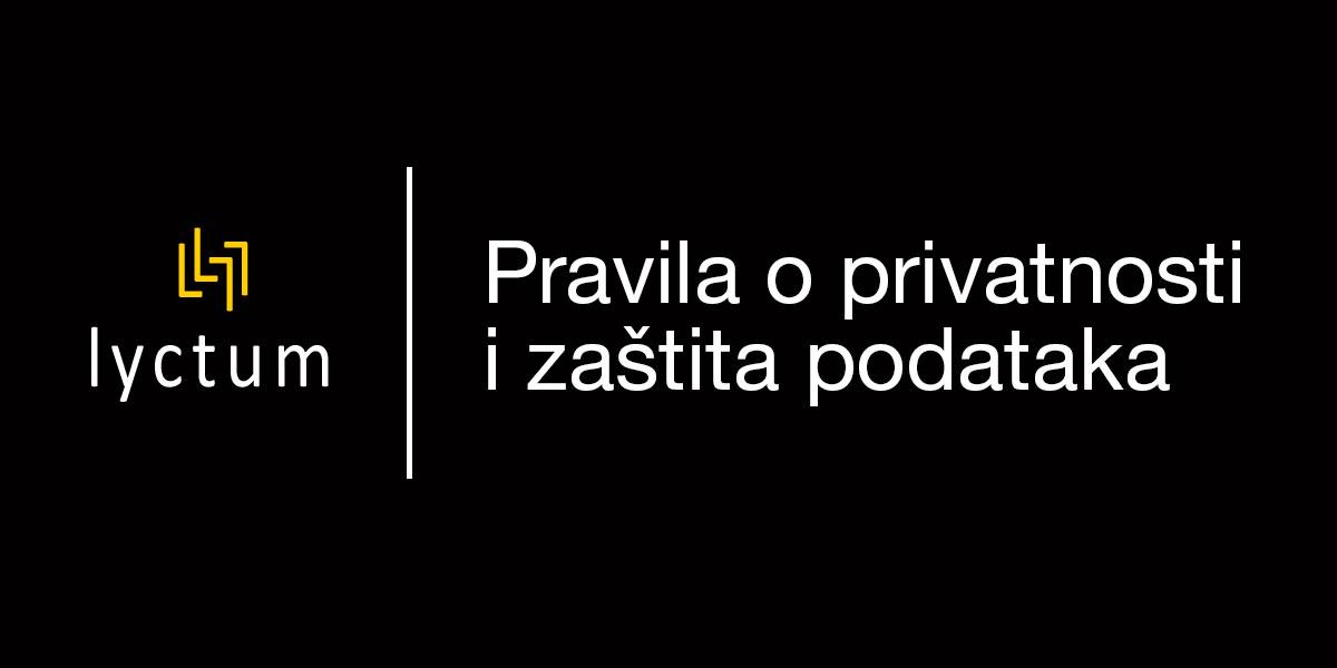 Lyctum - Pravila o privatnosti i zaštiti podataka